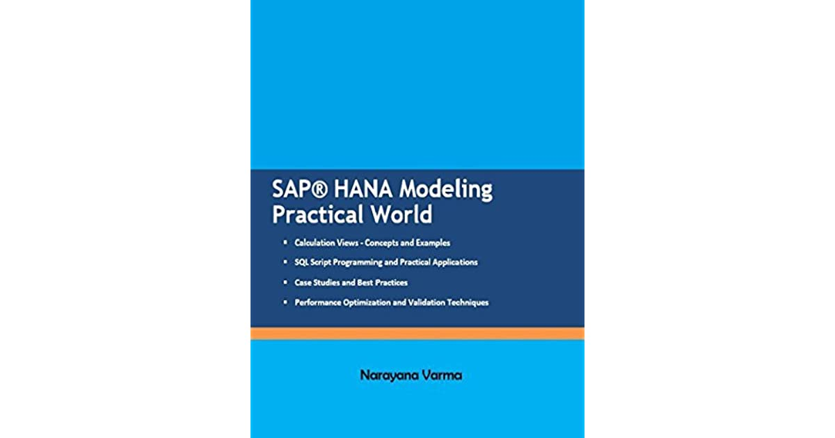 SAP HANA Modeling Practical World by Narayana Varma