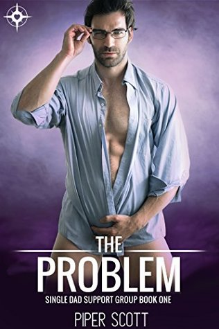The Problem (Single Dad Support Group, #1)