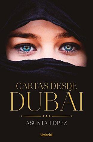 portada de la novela contemporánea Cartas desde Dubai, de Asunta López
