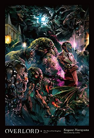 Overlord, Vol. 6 (light novel): The Men of the Kingdom Part II