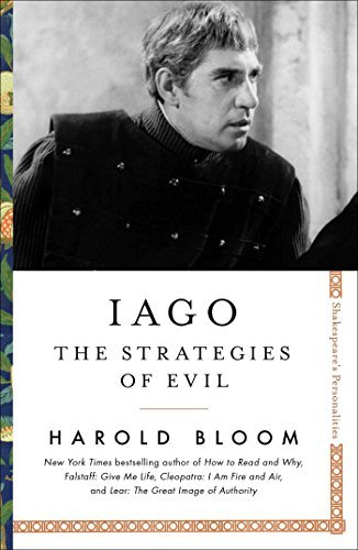 Iago The Strategies of Evil (Shakespeare's Personalities)