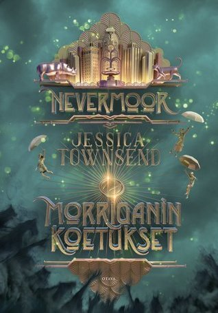 Morriganin koetukset by Jessica  Townsend