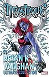 Mystique by Brian K. Vaughan