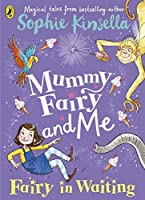Mummy Fairy and Me: Fairy-in-Waiting: Fairy-in-Waiting