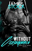 Without Consequence: Volume 1 (Babylon MC)