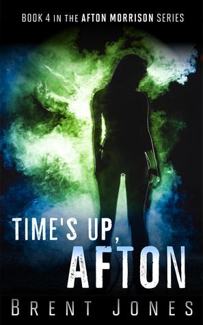 Time's Up, Afton (Afton Morrison, #4)