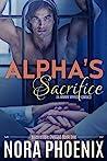 Alpha's Sacrifice (Irresistible Omegas, #1)