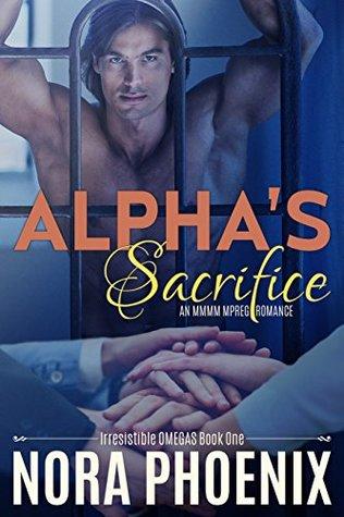 Alpha's Sacrifice (Irresistible Omegas #1)
