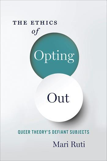 The Ethics of Opting Out- Queer Theory