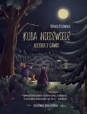 Kuba Niedźwiedź. Historie z gawry by Renata Kijowska