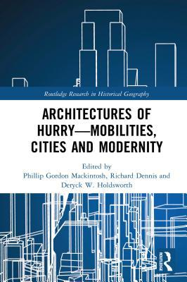Architectures of Hurry-Mobilities, Cities and Modernity