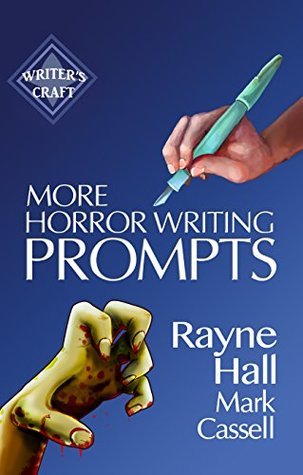 More Horror Writing Prompts: 77 Further Powerful Ideas To Inspire Your Fiction