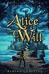 Alice Will: Dreams of Chaos Book 1