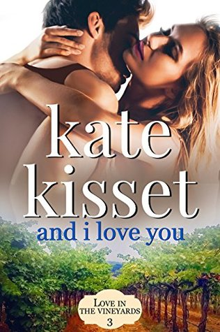 And I Love You by Kate Kisset