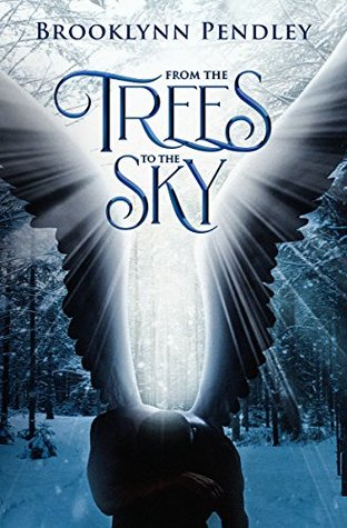 From the Trees to the Sky (Heavenly Chaos Book 1)