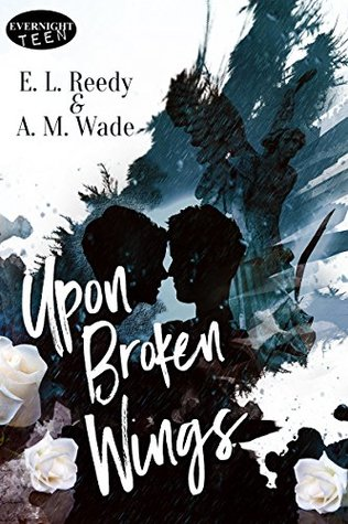 Upon Broken Wings by E.L. Reedy