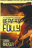 Weaver's Folly (The Shadowspinner Chronicles) (Volume 1)