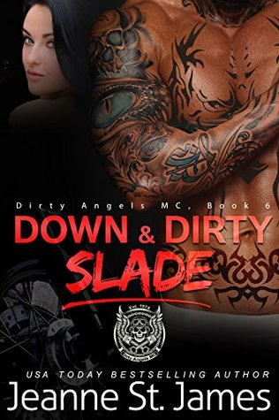 Down & Dirty: Slade (Dirty Angels MC, #6)