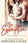 The Exception (The Exception, #1) by Adriana Locke
