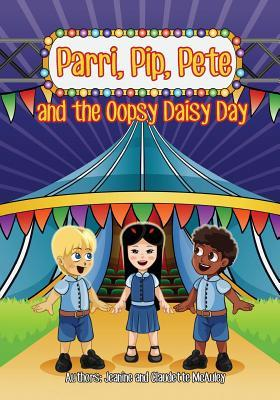 Parri, Pip, Pete and the Oopsy Daisy Day: (fun Story Teaching You the Value of Rules and Safety, Children Books for Kids Ages 5-8
