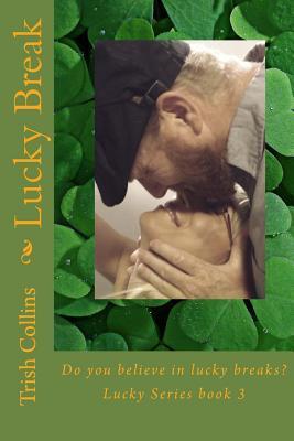 Lucky Break: Book 3 Trish Collins