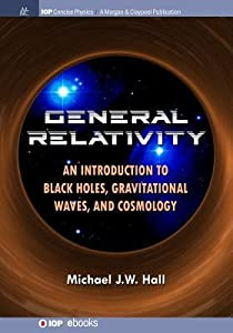 General Relativity: An Introduction to Black Holes, Gravitational Waves, and Cosmology