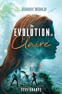 The Evolution of Claire (Jurassic World: Fallen Kingdom #1)