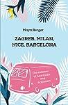 Zagreb, Milan, Nice, Barcelona by Maya Berger