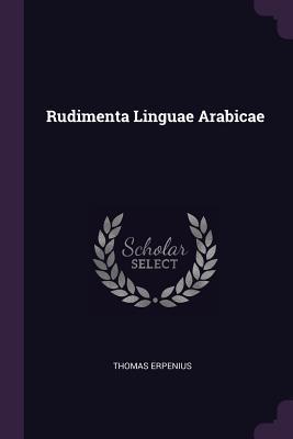 Rudimenta Linguae Arabicae Thomas Erpenius