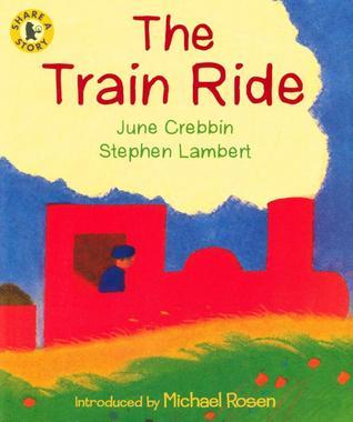 The Train Ride: Read and Share by June Crebbin