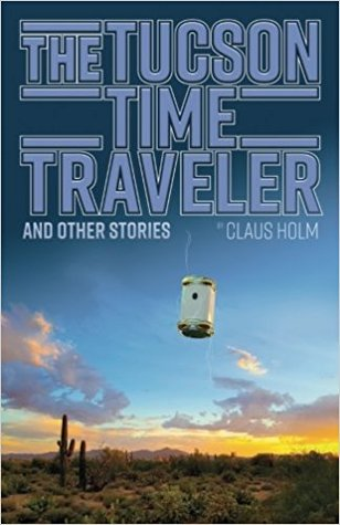 The Tucson Time-Traveler and Other Stories