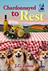 Chardonnayed to Rest (The Wine Trail Mysteries #2)