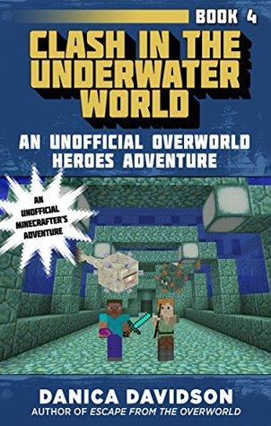 Clash in the Underwater World (Unofficial Overworld Heroes Adventures, #4)
