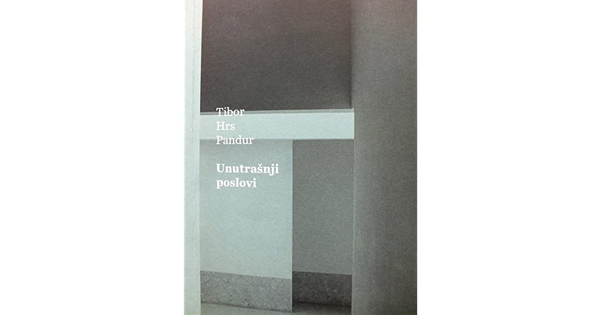 Unutrasnji Poslovi By Tibor Hrs Pandur