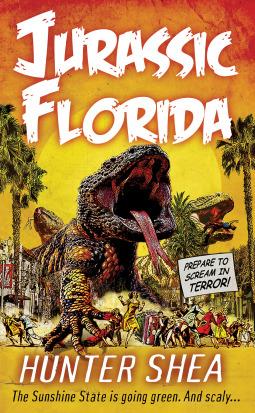 Jurassic Florida by Hunter Shea