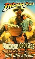 Indiana Jones és az unikornis öröksége (Indiana Jones #5)