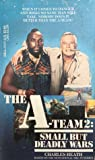 Small But Deadly Wars (The A-Team, #2)