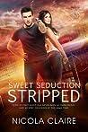 Sweet Seduction Stripped (Sweet Seduction, #7)