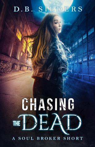 Chasing the Dead (Soul Broker #0.5)