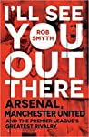 I'll See You Out There by Rob Smyth