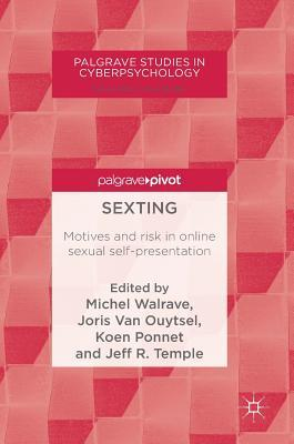 Sexting Motives and risk in online sexual self-presentation (Palgrave Studies in Cyberpsychology)