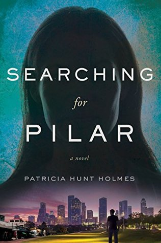 Searching for Pilar by Patricia Hunt Holmes