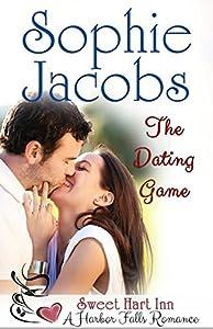 The Dating Game: Sweet Hart Inn (A Harbor Falls Romance Book 7)
