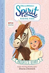 Spirit Riding Free: Abigail's Diary