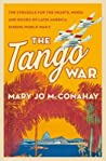 The Tango War by Mary Jo McConahay