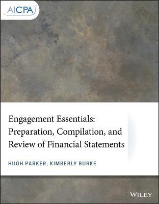 Engagement Essentials Preparation, Compilation, and Review of Financial Statements