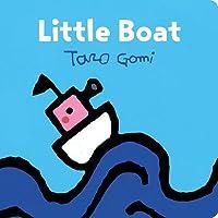 Little Boat: (Taro Gomi Kids Book, Board Book for Toddlers, Children's Boat Book)