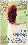 The Spring Duchess (A Duchess for All Seasons #2)