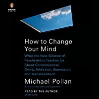 How To Get Your Mind To Read >> How To Change Your Mind What The New Science Of Psychedelics