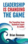 Leadership Is Changing the Game: The Transition from Technical Expert to Leader